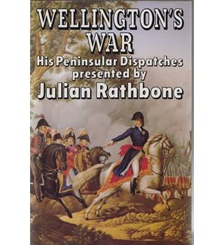 Wellington's war, or, 'Atty, the long-nosed bugger that licks the French'