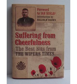 Suffering From Cheerfulness: The Best Bits From The Wipers Times