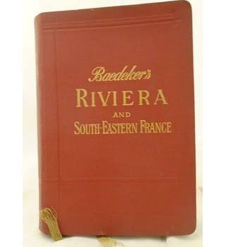 Baedeker's The Riviera and South-Eastern France and Corsica, The Italian Lakes and Lake of Geneva. Handbook for Travellers
