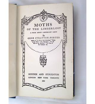 Moths Of The Limberlost: A Book About Limberlost Cabin