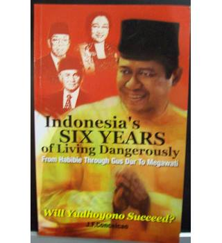Indonesia's Six Years of Living Dangerously, From Habibie Through Gus Dur To Megawati