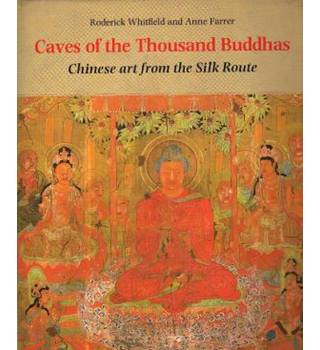 Caves of the Thousand Buddhas: Chinese Art from the Silk Route