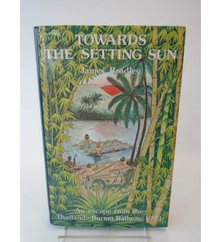 Towards The Setting Sun - 1982 - First Edition - by Jim Bradley