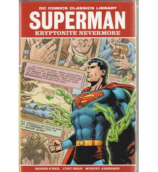 DC Comics Classic Library: Superman - Kryptonite Nevermore