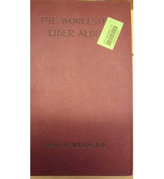 The Worcester Liber Albus- Rev James M Wilson