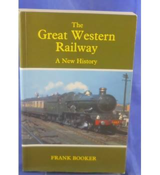 The Great Western Railway: A New History