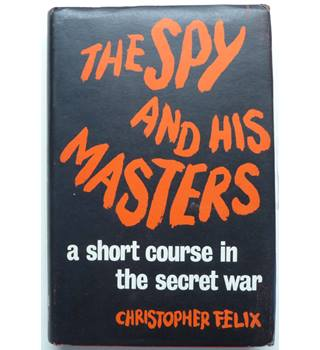The Spy and His Masters