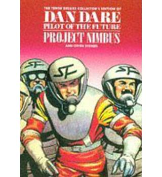 Dan Dare: Project Nimbus and other stories