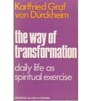 The Way of Transformation: Daily Life as Spiritual Exercise