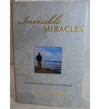 Invisible Miracles: The Revolution in Cellular Nutrition
