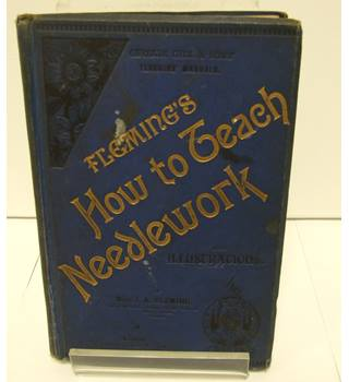 Fleming's How to teach Needlework