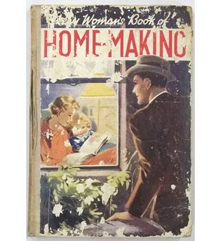 Every Woman's Book of Home-Making [circa 1930s]