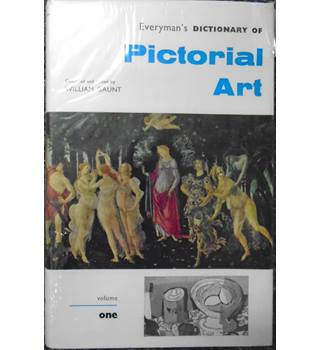 Everyman's Dictionary of Pictorial Art (Volumes 1 and 2)