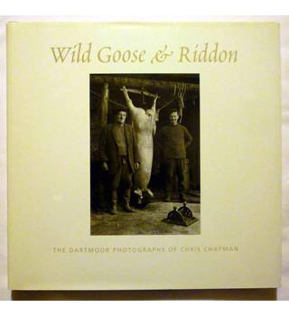 Wild Goose & Riddon - The Dartmoor Photographs of Chris Chapman - Signed