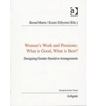 Women's Work and Pensions : what is good, what is best?  / edited by Bernd Marin and Eszter Zolyomi