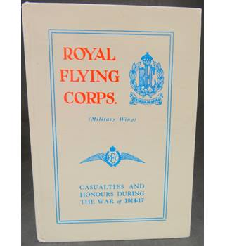 Royal Flying Corps (Military Wing) - Casualties and Honours During the War of 1914-17
