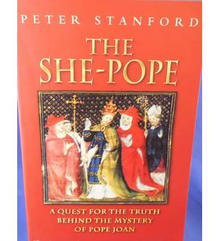 The She-Pope: A Quest for the Truth Behind the Mystery of Pope Joan