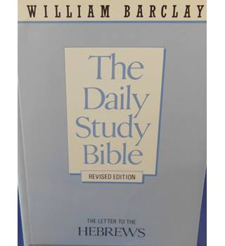 The Daily Study Bible: The Letters to the Hebrews