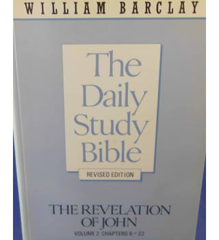 The Daily Study Bible: The Revelation of John, Volume 2, Chapters 6-22