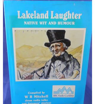 Lakeland Laughter: Native Wit and Humour