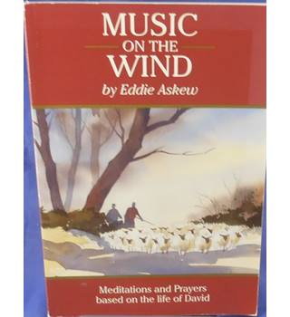 Music on the Wind: Meditations and Prayers Based on the Life of David