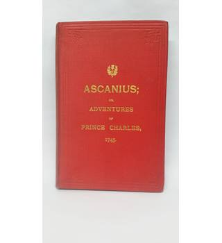 Ascanius or the Young Adventurer containing an impartial history of the rebellion in Scotland in the years 1745,1746