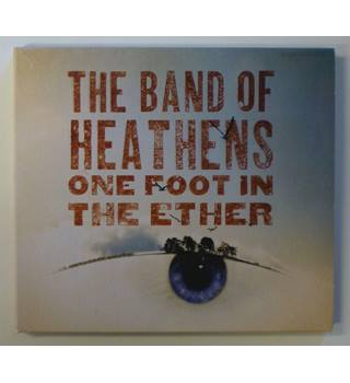 One Foot in the Ether - Band of Heathens, The