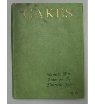 Cakes: One Hundred Tested Recipes