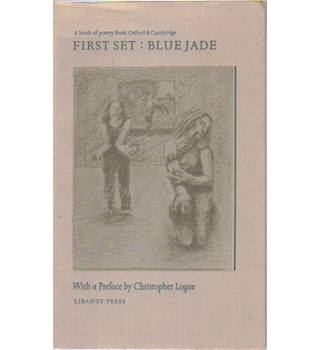 First Set: Blue Jade. A book of poetry from Oxford & Cambridge