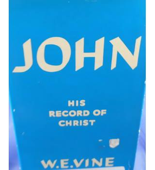John: His Record of Christ