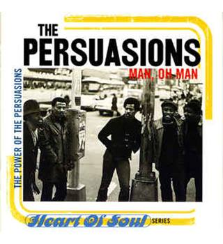 The Persuasions: Man, Oh Man
