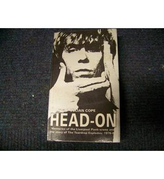 Head-On : Memories of the Liverpool Punk-scene and the Story of The Teardrop Explodes; 1976-82