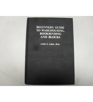 Beginners Guide to Warehousing, Bookbinding and Blocks