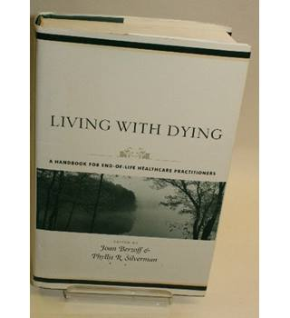 Living with Dying - A Handbook for End-of-Life Healthcare Practitioners