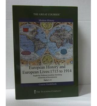 The Great Courses; European History and European Lives: 1715 to 1914