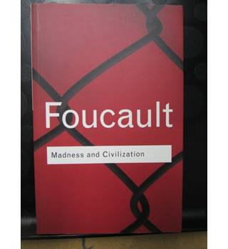 Madness and Civilisation- Foucault
