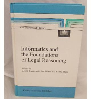 Informatics and the Foundations of Legal Reasoning (Law and Philosophy Library)