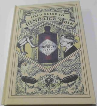The Field Guide to Hendrick's Gin