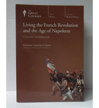 The Great Courses; Living the French Revolution and the Age of Napoleon