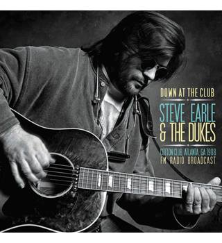 Steve Earle & The Dukes: Down At The Club