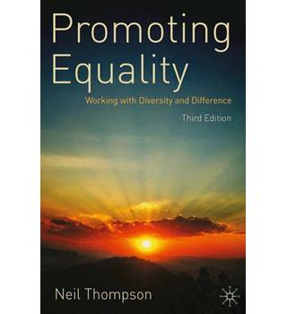 Promoting Equality: Working with Diversity and Difference - Neil Thompson
