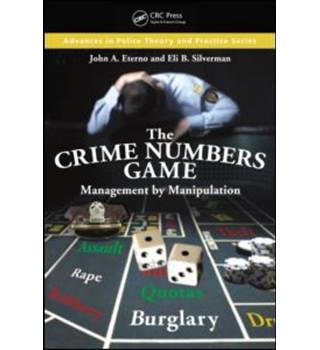 The Crime Numbers Game: Management by Manipulation - John A. Eterno and Eli B Silverman