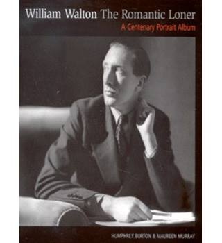 William Walton: the Romantic Loner