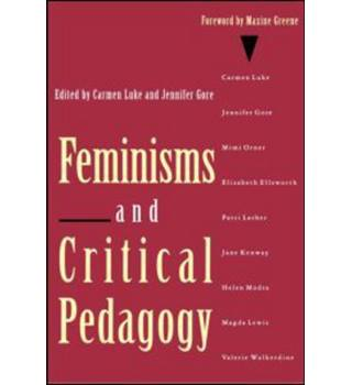 Feminisms and Critical Pedagogy 1st edition