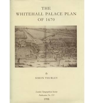 The Whitehall Palace Plan of 1670.