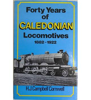 Forty Years of Caledonian Locomotives 1882-1922
