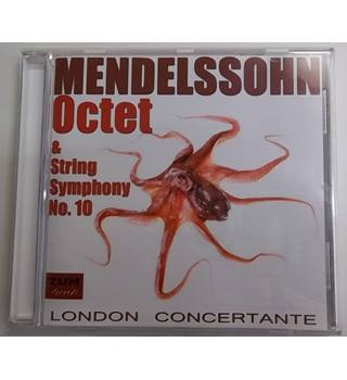 Mendelssohn. Octet & String Symphony No.10, London Concertante