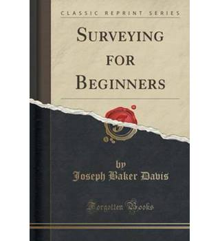Surveying For Beginners (Classic Reprint)