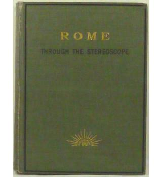 Rome through the Stereoscope : Journeys in and about the Eternal City