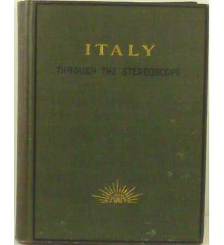 Italy through the Stereoscope : Journeys in and about Italian Cities 1903